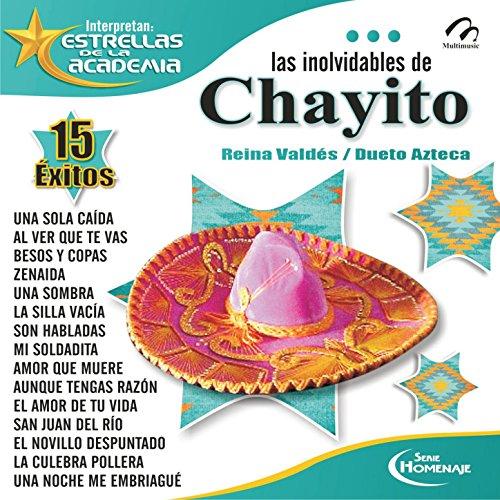 Las Inolvidables de Chayito… Reina Valdés / Dueto Azteca