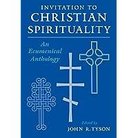 Invitation to Christian Spirituality: An Ecumenical Anthology