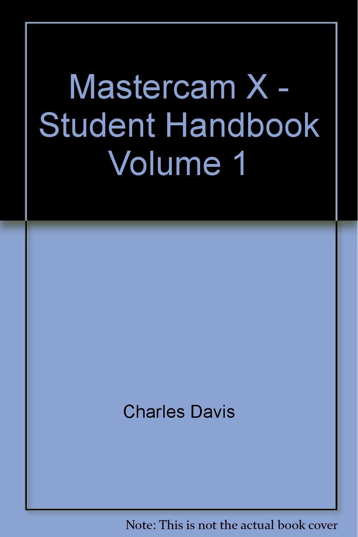 mastercam x student handbook volume 1 charles davis rh amazon com Mastercam Tutorials Mastercam Demo