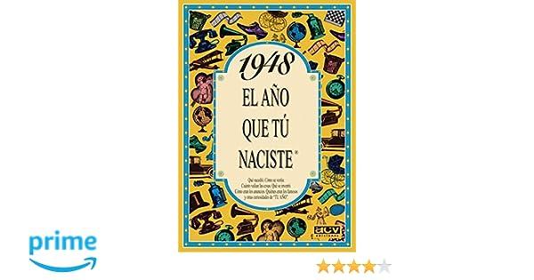 1948 EL AÑO QUE TU NACISTE (El año que tú naciste): Amazon.es: Rosa Collado: Libros