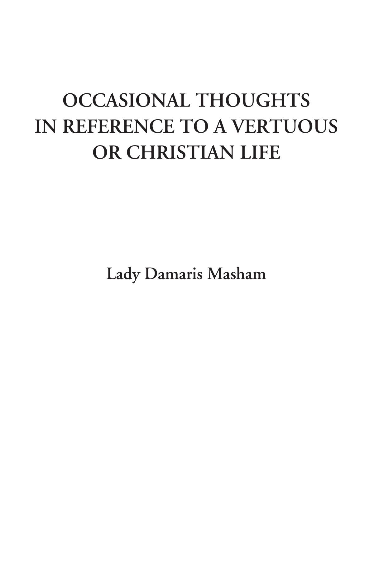 Download Occasional Thoughts in Reference to a Vertuous or Christian life PDF