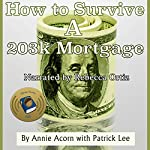 How to Survive a 203K Mortgage | Annie Acorn,Patrick Lee