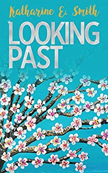 Looking Past by [Smith, Katharine E.]