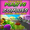 The Ultimate Plants Vs Zombies Players Game Guide