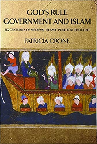 Gods rule government and islam six centuries of medieval gods rule government and islam six centuries of medieval islamic political thought patricia crone 9780231132916 amazon books sciox Choice Image
