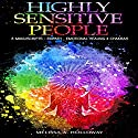 Highly Sensitive People: 3 Manuscripts: Empath, Emotional Healing & Chakras Audiobook by Melissa Anna Holloway Narrated by Colleen Rose
