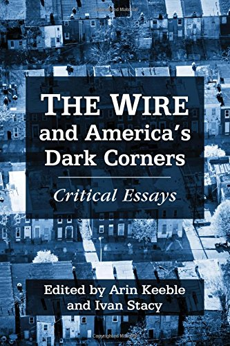 The Wire and America's Dark Corners: Critical Essays