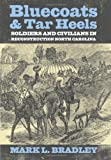 Bluecoats and Tar Heels: Soldiers and Civilians in Reconstruction North Carolina (New Directions In Southern History)