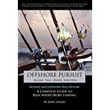 Offshore Pursuit: A Complete Guide to Blue-water Sport Fishing