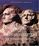 Masters of American Sculpture, Donald M. Reynolds, 1558592768