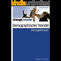 Demographischer Wandel - Perspektiven (change reader)