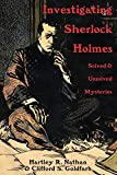 Investigating Sherlock Holmes: Solved and Unsolved