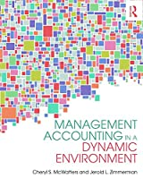 Management Accounting in a Dynamic Environment Front Cover