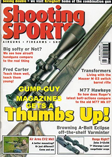 Shooting Sports October 2007 Magazine BIG SOFTY OR NOT? WE SEE HOW AIRSOFT HANDGUNS COMPARE TO THE REAL THING Fred Carter: Teach Them Well, Teach Them Young!