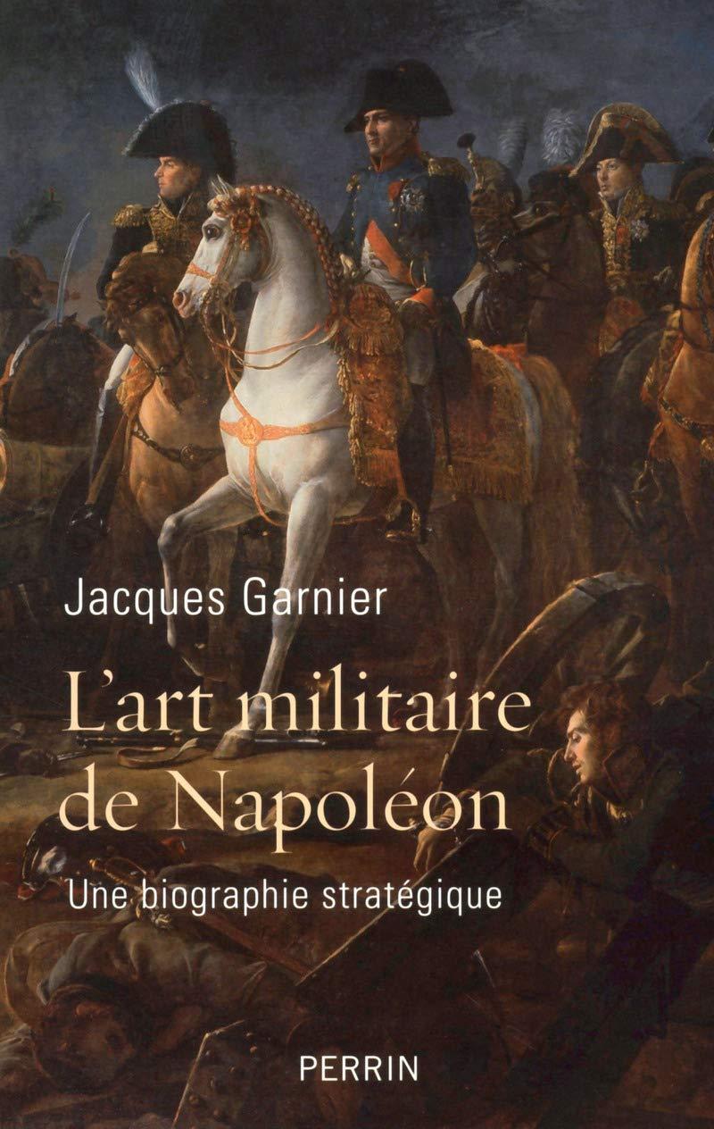 Amazon.fr - L'art militaire de Napoléon - GARNIER, Jacques - Livres