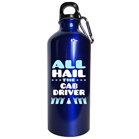 6b9acb0577 Amazon.com  All Hail The Cab Driver - Water Bottle Metallic Blue ...