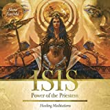 Isis: Power of the Priestess: Healing Meditations