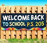 Welcome Back to School P.S. 205 13 oz Heavy Duty Vinyl Banner Sign with Metal Grommets, New, Store, Advertising, Flag, (Many Sizes Available)