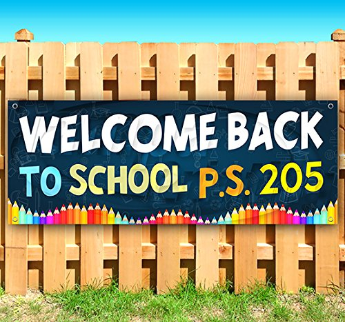Welcome Back to School P.S. 205 13 oz Heavy Duty Vinyl Banner Sign with Metal Grommets, New, Store, Advertising, Flag, (Many Sizes Available) by Tampa Printing