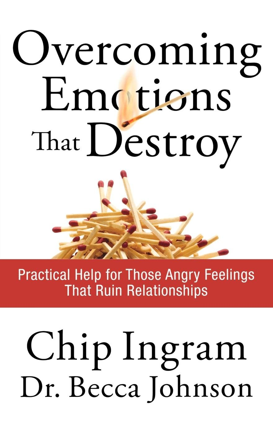Overcoming Emotions that Destroy: Practical Help for Those