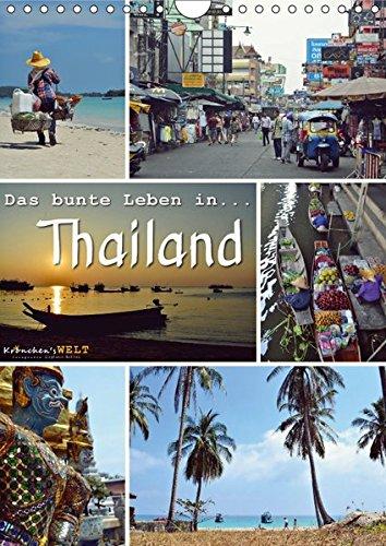 Das bunte Leben in Thailand (Wandkalender 2017 DIN A4 hoch): Eine Reise durch Thailand... (Planer, 14 Seiten ) (CALVENDO Orte)