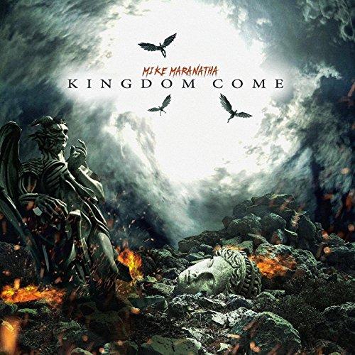 Mike Maranatha - Kingdom Come (2017)