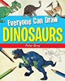Everyone Can Draw Dinosaurs, Peter Gray, 1615335099