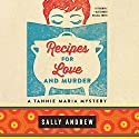 Recipes for Love and Murder: A Tannie Maria Mystery Audiobook by Sally Andrew Narrated by Sandra Prinsloo