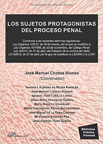 Sujetos protagonistas del proceso penal,Los: Amazon.es: Rd.) José Manuel Chozas Alonso (Coo: Libros