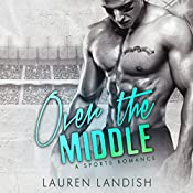 Over the Middle: A Sports Romance | Lauren Landish