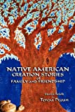 Native American Creation Stories of Family and Friendship, Teresa Pijoan PhD, 0865348332