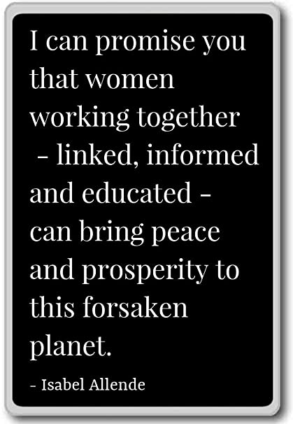 Amazoncom I Can Promise You That Women Working Togethe Isabel
