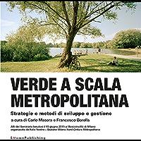 Verde a scala metropolitana: Strategie e metodi di sviluppo e gestione
