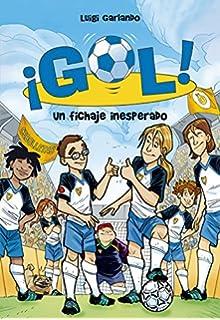 Un fichaje inesperado / An Unexpected Signing (Gol / Goal) (Spanish Edition)