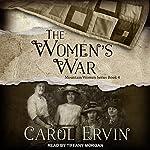 The Women's War: Mountain Women Series, Book 4 | Carol Ervin