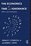 img - for The Economics of Time and Ignorance: With a New Introduction (Routledge Foundations of the Market Economy) book / textbook / text book