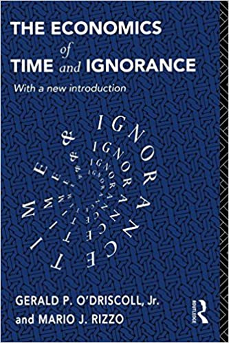 the economics of time and ignorance with a new introduction