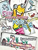 Silly Animal Stories for Kids, Denis Hayes, 1490701435