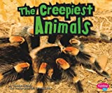 The Creepiest Animals, Connie Colwell Miller, 1429653086