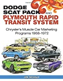 Dodge Scat Pack and Plymouth Rapid Transit System: Chrysler's Muscle Car Marketing Programs 1968-1972