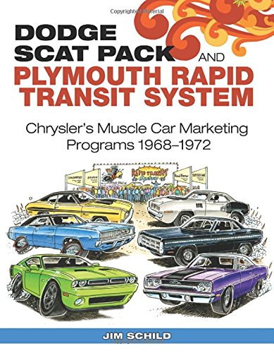 Dodge Scat Pack and Plymouth Rapid Transit System: Chrysler's Muscle Car Marketing Programs 1968-1972 ()