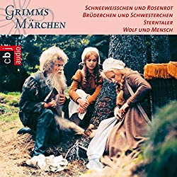 Schneeweißchen und Rosenrot / Brüderchen und Schwesterchen / Sterntaler / Wolf und Mensch (Grimms Märchen 2.3)