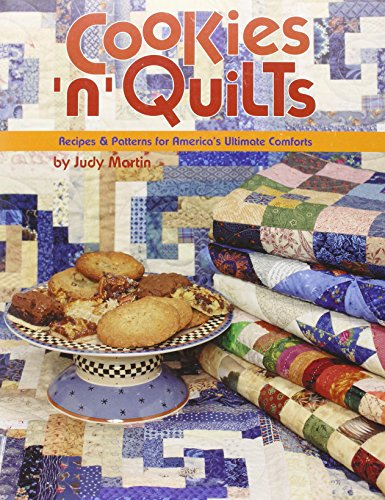 Cookies 'n' Quilts: Recipes & Patterns for America's Ultimate Comforts by Judy Martin