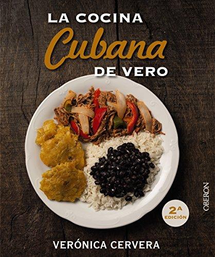 La cocina cubana de Vero (Spanish Edition) by Verónica Cervera