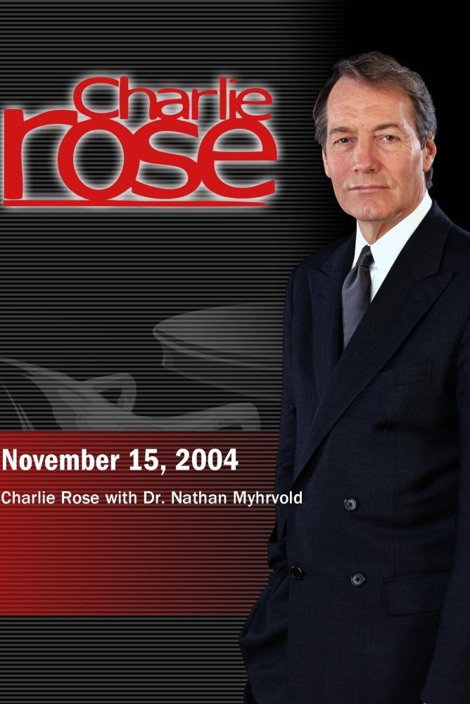 Charlie Rose with Dr. Nathan Myhrvold (November 15, 2004)