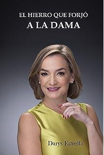 El hierro que forjo a la dama (Spanish Edition)