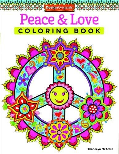 Inspired Peace Sign - Peace & Love Coloring Book (Coloring is Fun) (Design Originals) 30 Far-Out, 60s-Inspired, Beginner-Friendly Creative Art Activities from Thaneeya McArdle on High-Quality, Extra-Thick Perforated Paper