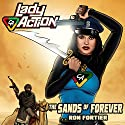 Lady Action: The Sands of Forever Audiobook by Ron Fortier Narrated by Kalinda Little