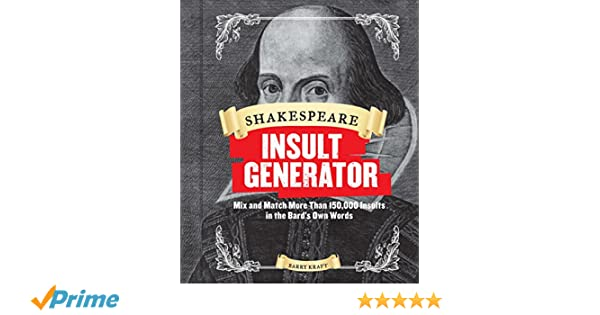 Shakespeare Insult Generator: Mix and Match More Than 150,000 Insults in the Bards Own Words: Amazon.es: Barry Kraft: Libros en idiomas extranjeros