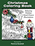 Christmas Coloring Book: Relaxing Holiday Hand Drawn Illustrations